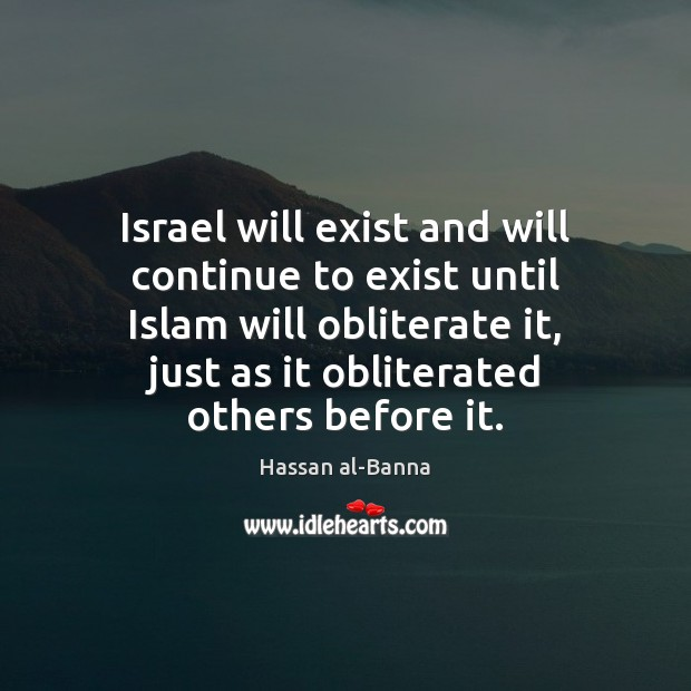 Israel will exist and will continue to exist until Islam will obliterate Image