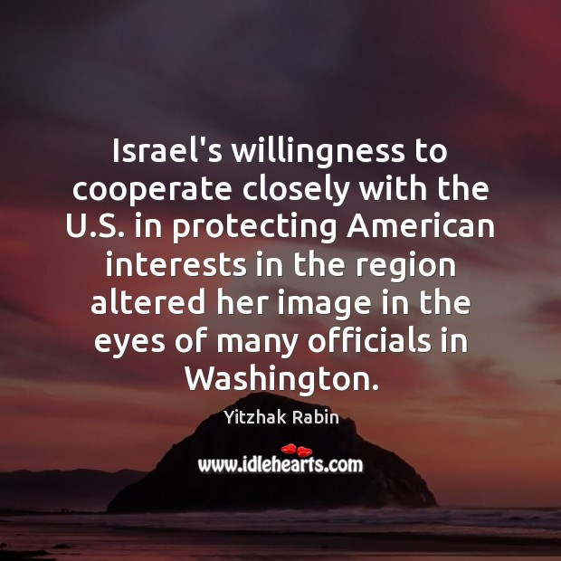 Image, Israel's willingness to cooperate closely with the U.S. in protecting American