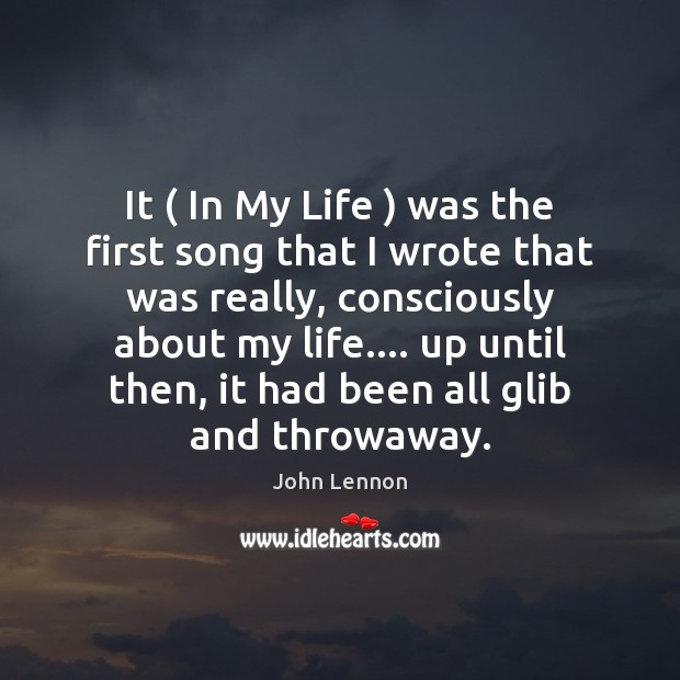 It ( In My Life ) was the first song that I wrote that Image