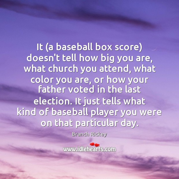 Image, It (a baseball box score) doesn't tell how big you are, what