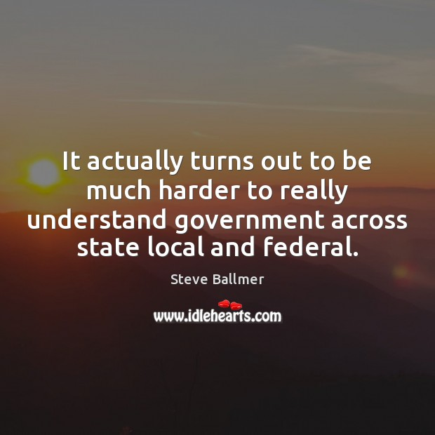 It actually turns out to be much harder to really understand government Image