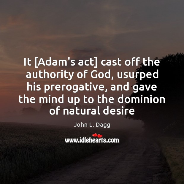 Image, It [Adam's act] cast off the authority of God, usurped his prerogative,