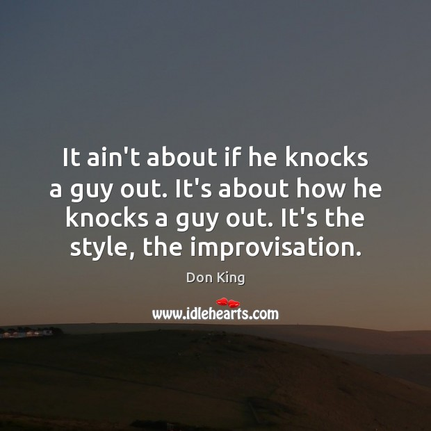 It ain't about if he knocks a guy out. It's about how Image