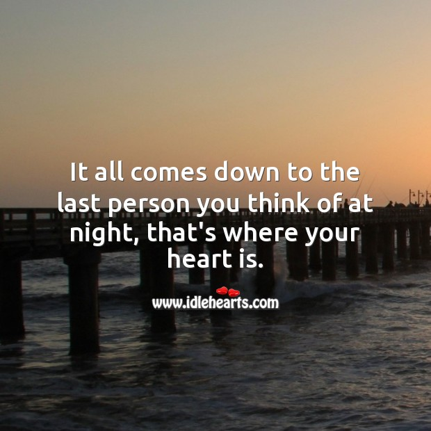 Image, It all comes down to the last person you think of at night.
