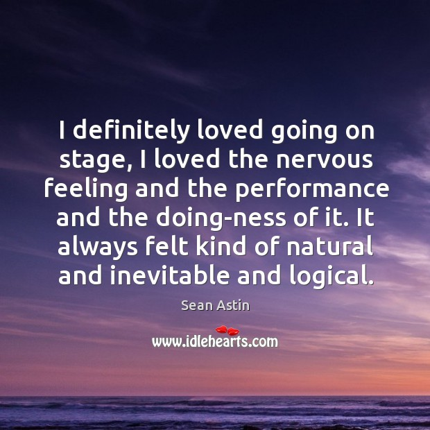 It always felt kind of natural and inevitable and logical. Image