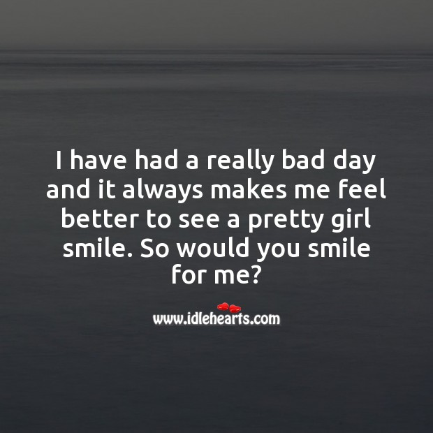 It always makes me feel better to see a pretty girl smile. Flirty Quotes Image