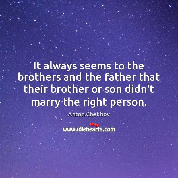 It always seems to the brothers and the father that their brother Image