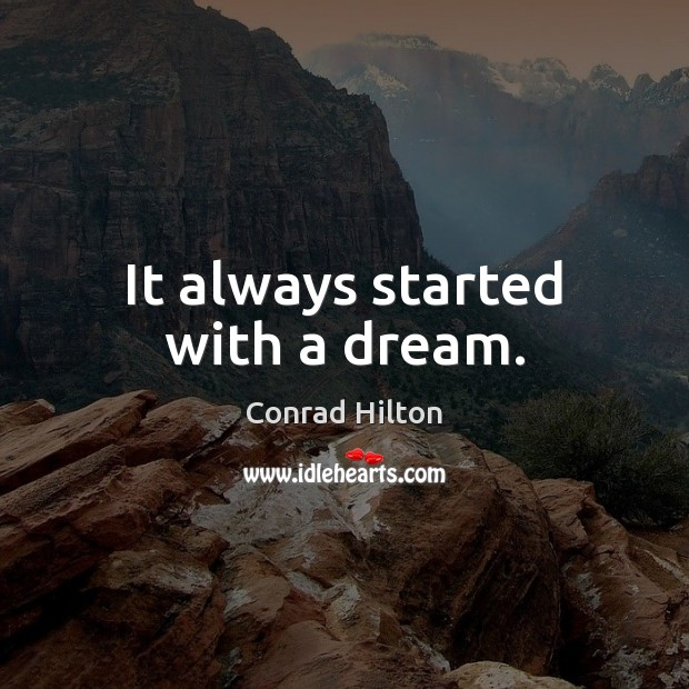It always started with a dream. Image