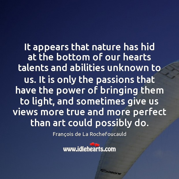 Image, It appears that nature has hid at the bottom of our hearts