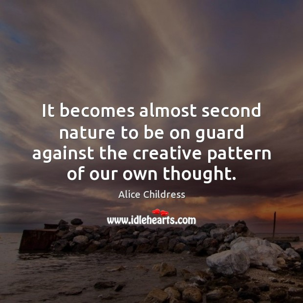 It becomes almost second nature to be on guard against the creative Image