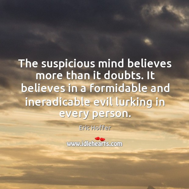 It believes in a formidable and ineradicable evil lurking in every person. Image