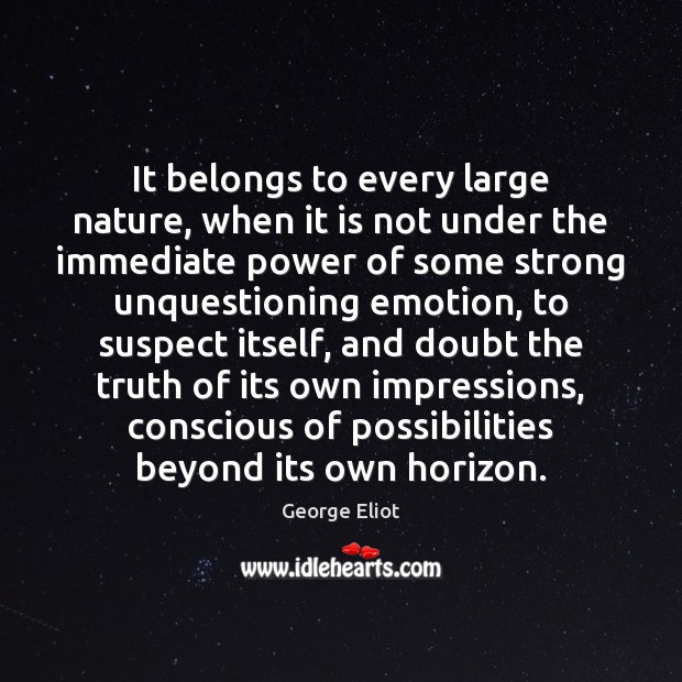 Image, It belongs to every large nature, when it is not under the