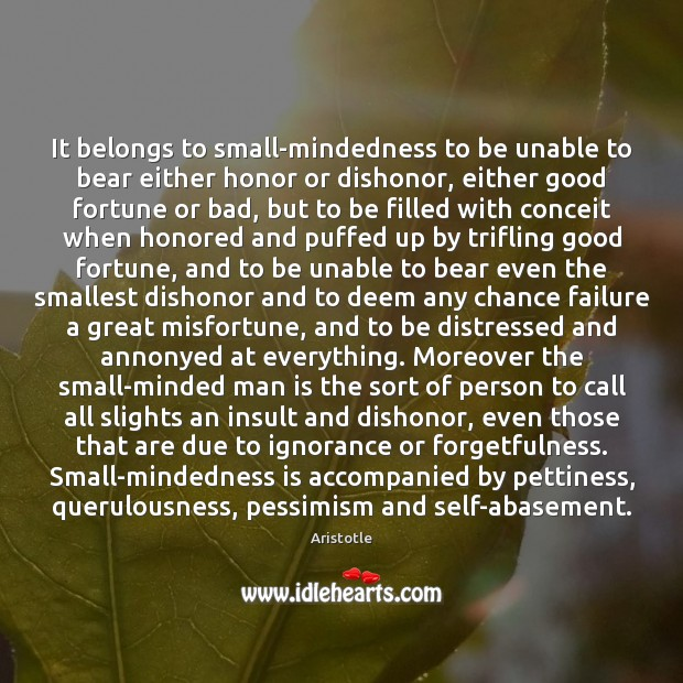 Image, It belongs to small-mindedness to be unable to bear either honor or