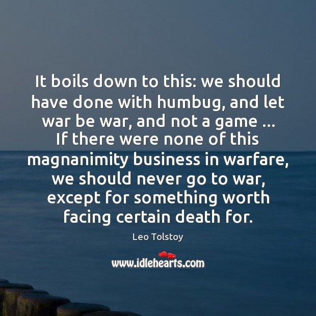 Image, It boils down to this: we should have done with humbug, and