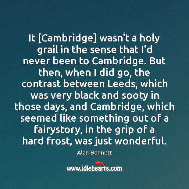 Image, It [Cambridge] wasn't a holy grail in the sense that I'd never
