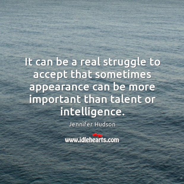 It can be a real struggle to accept that sometimes appearance can Image