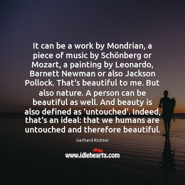 It can be a work by Mondrian, a piece of music by Beauty Quotes Image