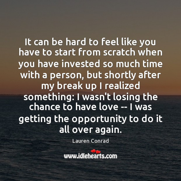 It can be hard to feel like you have to start from Break Up Quotes Image