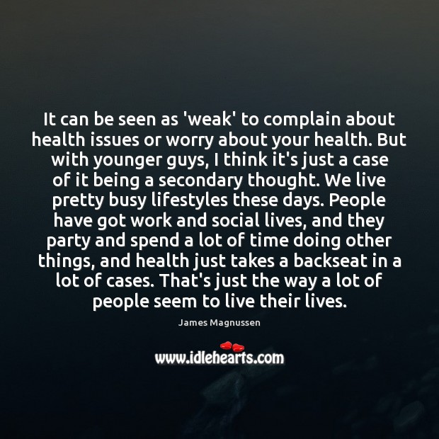 Image, It can be seen as 'weak' to complain about health issues or