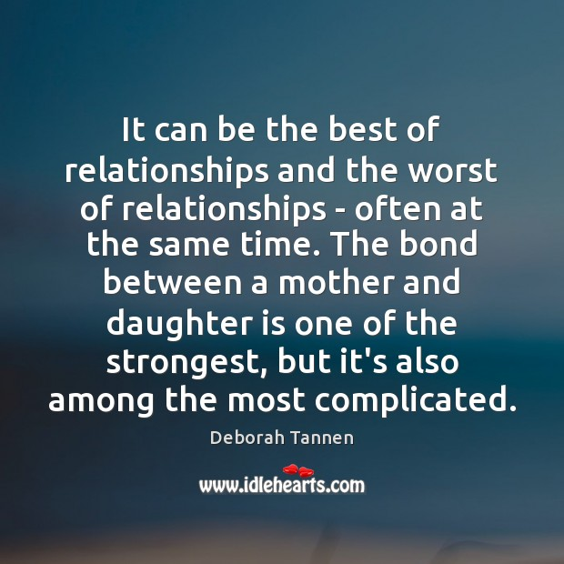Image, It can be the best of relationships and the worst of relationships