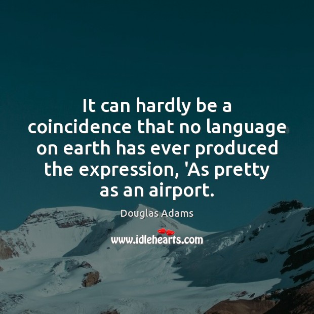 It can hardly be a coincidence that no language on earth has Image