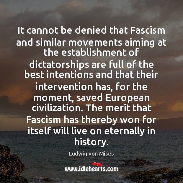 It cannot be denied that Fascism and similar movements aiming at the Image
