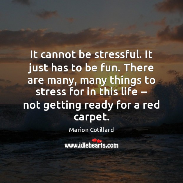 It cannot be stressful. It just has to be fun. There are Image