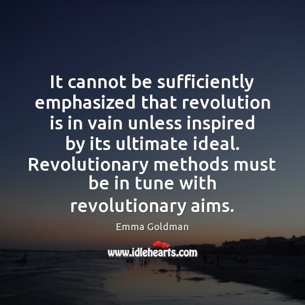 It cannot be sufficiently emphasized that revolution is in vain unless inspired Image