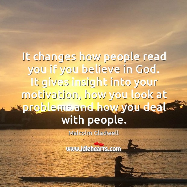Image, It changes how people read you if you believe in God. It
