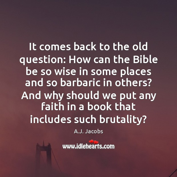 Image, It comes back to the old question: How can the Bible be