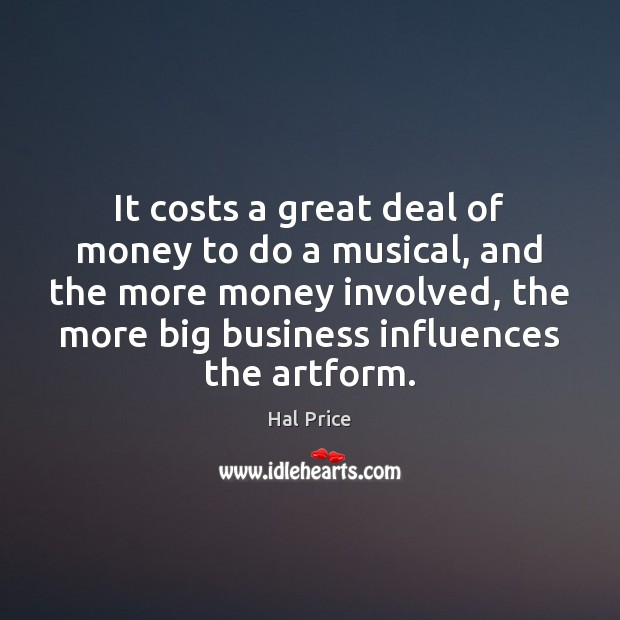 Image, It costs a great deal of money to do a musical, and