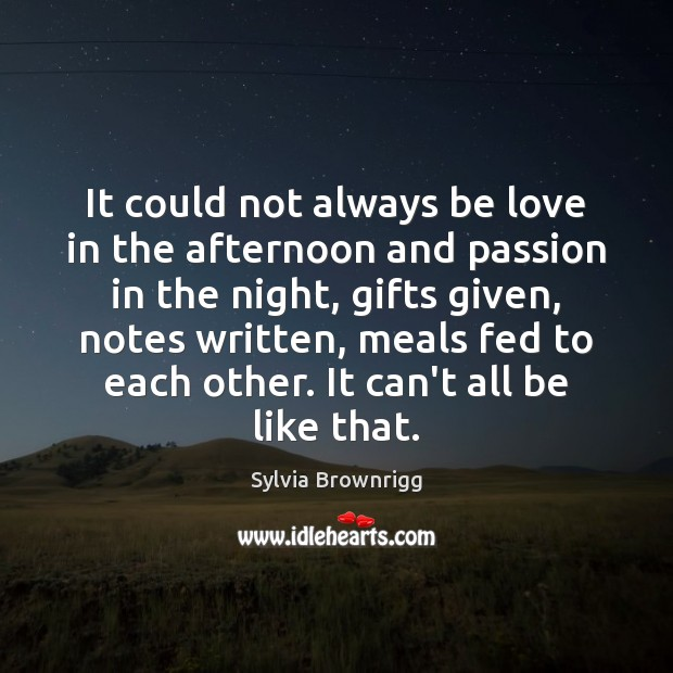 It could not always be love in the afternoon and passion in Image