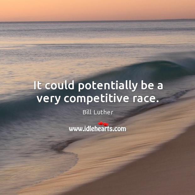 Image, It could potentially be a very competitive race.