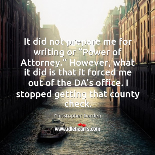 """It did not prepare me for writing or """"power of attorney."""" however, what it did is that it Image"""