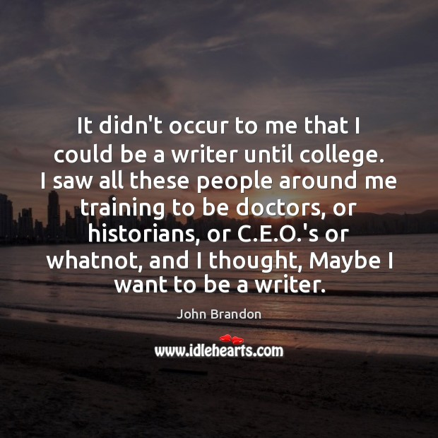It didn't occur to me that I could be a writer until Image