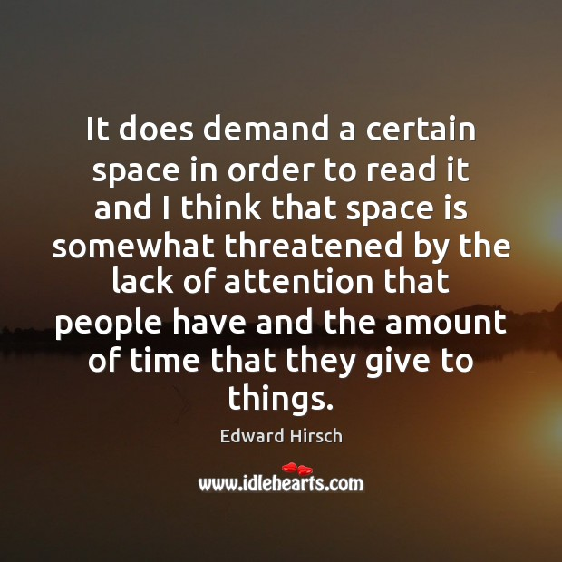 It does demand a certain space in order to read it and Space Quotes Image