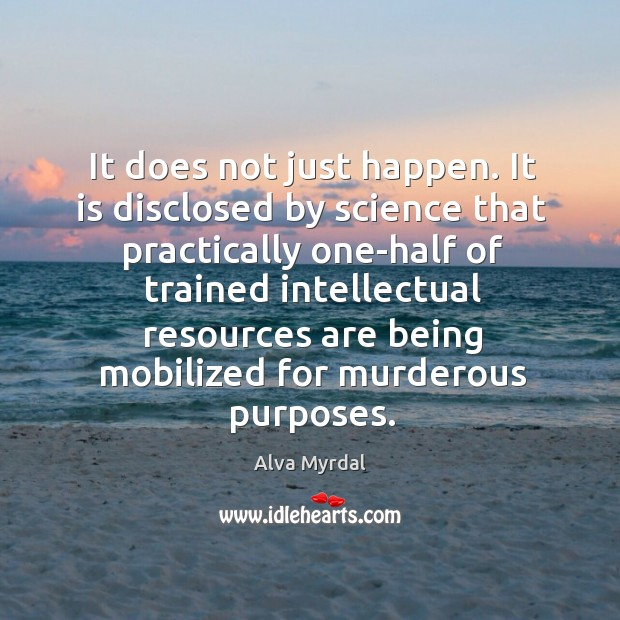 Image, It does not just happen. It is disclosed by science that practically one-half of trained