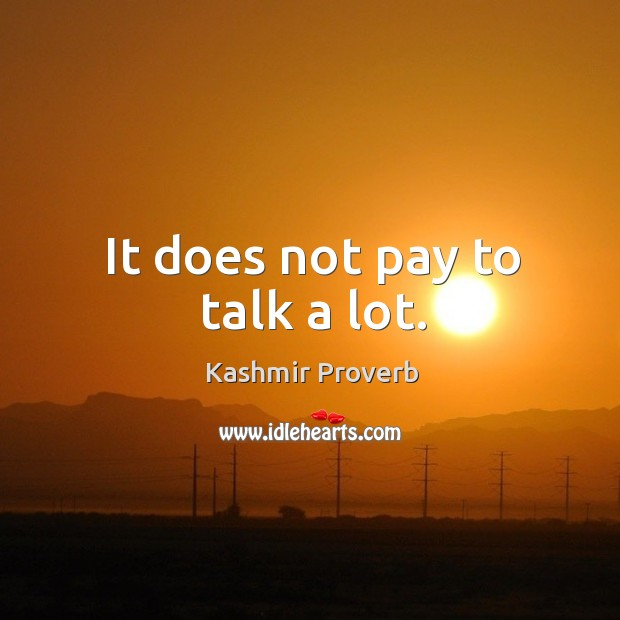 It does not pay to talk a lot. Kashmir Proverbs Image
