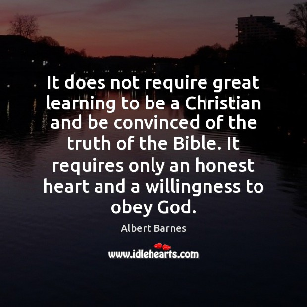Image, It does not require great learning to be a Christian and be