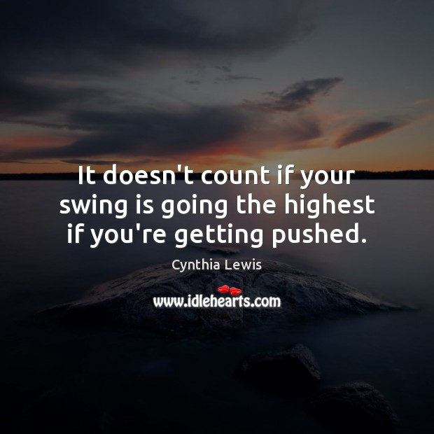 Image, It doesn't count if your swing is going the highest if you're getting pushed.