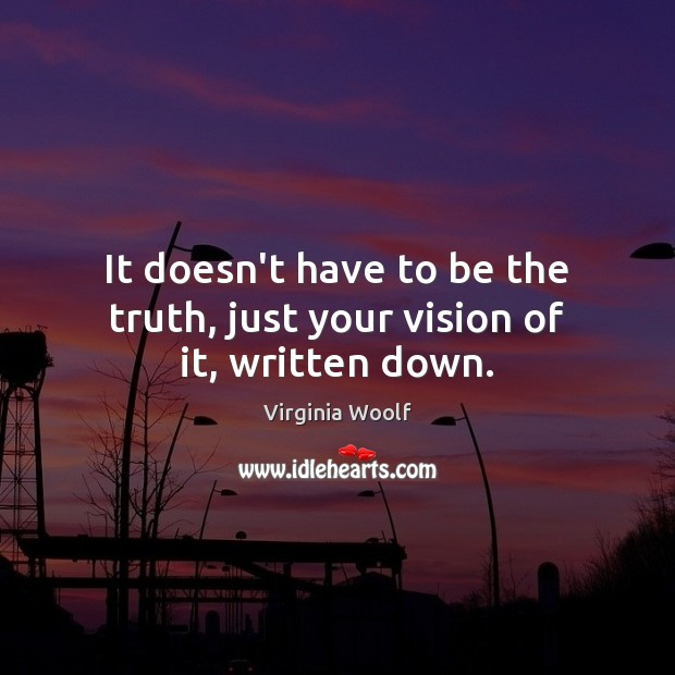 Image, It doesn't have to be the truth, just your vision of it, written down.