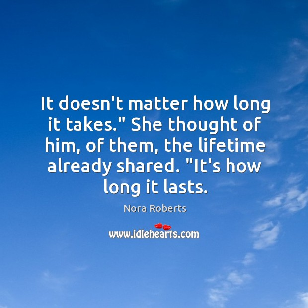 """It doesn't matter how long it takes."""" She thought of him, of Image"""