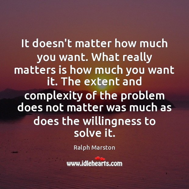 Image, It doesn't matter how much you want. What really matters is how