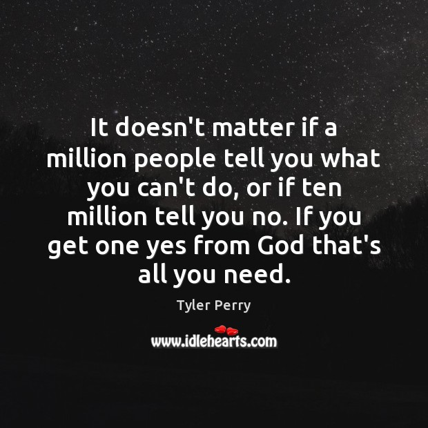 It doesn't matter if a million people tell you what you can't Image