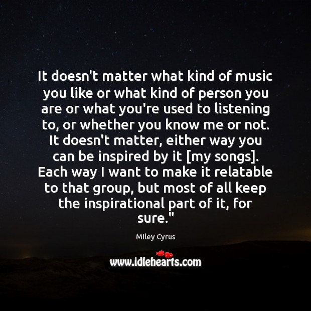 It doesn't matter what kind of music you like or what kind Image