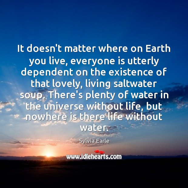 It doesn't matter where on Earth you live, everyone is utterly dependent Image