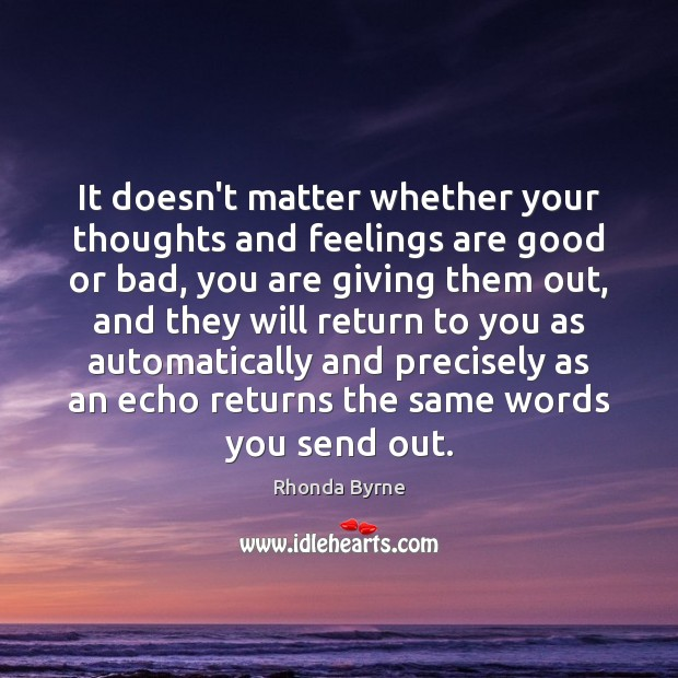 It doesn't matter whether your thoughts and feelings are good or bad, Image