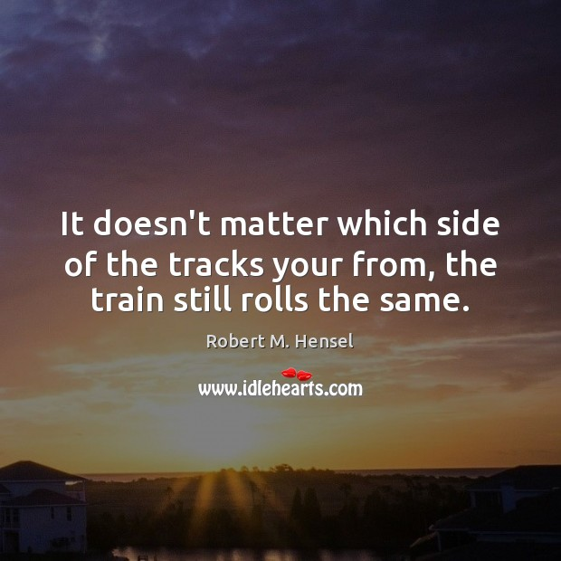 Picture Quote by Robert M. Hensel