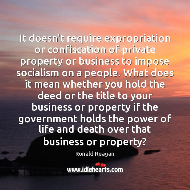 Image, It doesn't require expropriation or confiscation of private property or business to