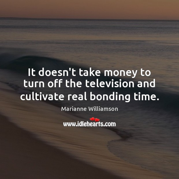 Image, It doesn't take money to turn off the television and cultivate real bonding time.